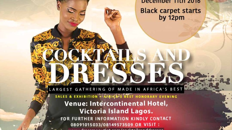 Cocktails & Dresses 2016: The Largest Gathering of Made in Africa's Best
