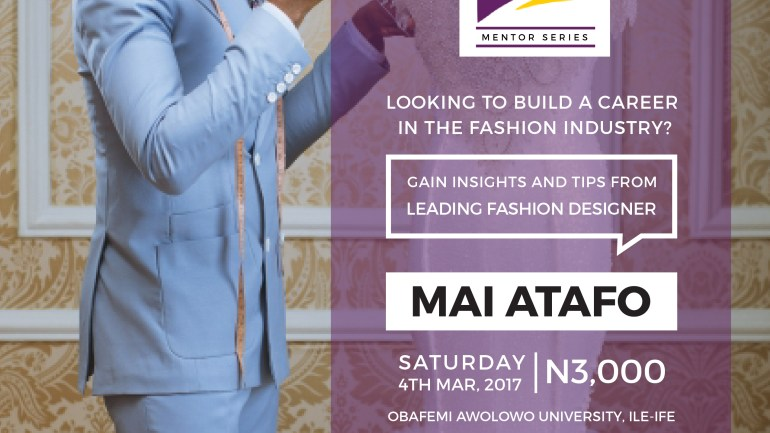 The Fashion Insider Mentor Series Featuring Mai Atafo Is Happening On Saturday the 4th Of March, 2017