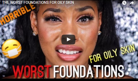 If You Have Oily Skin, These Foundations Are NOT For You!