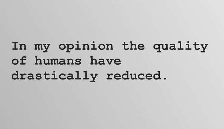 How The Quality Of Humans Has Drastically Reduced