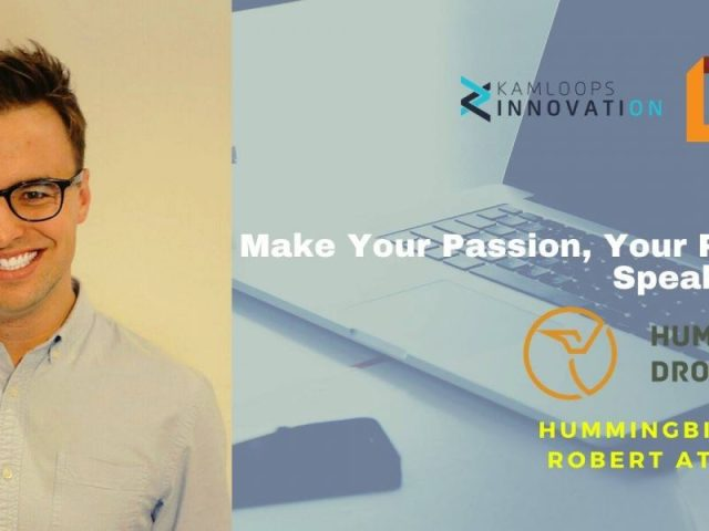 Make Your Passion, Your Paycheck Speaker Series featuring Robert Atwood – TRU Newsroom