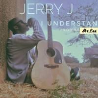 Jerry j - I Understand (Prod by Mr.Lee)