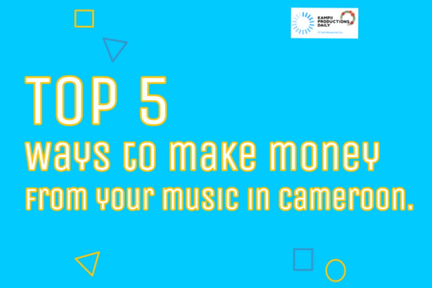 Top 5 ways to make money with your music in Cameroon.