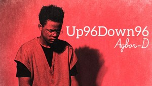 Preorder Agbor-D's Up96Down96 Mixtape.