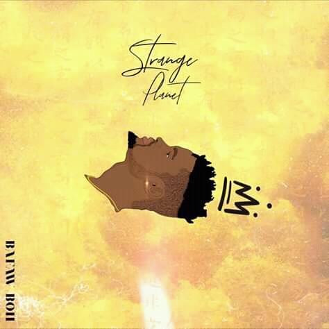 Download/Stream: Bafaw Boi – Strange Planet