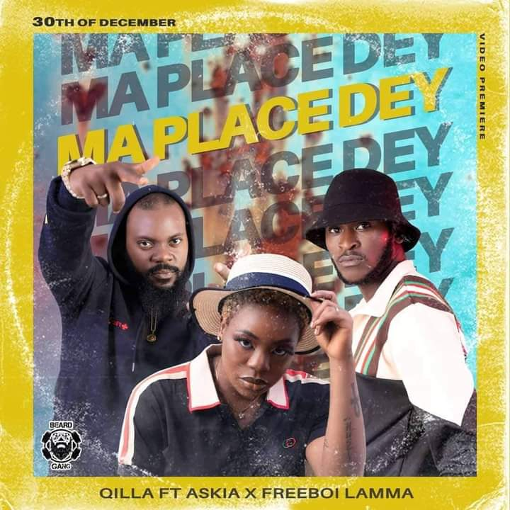 New Song: Watch Qilla's My Place Dey Ft. Askia  And Freeboi Lamma.