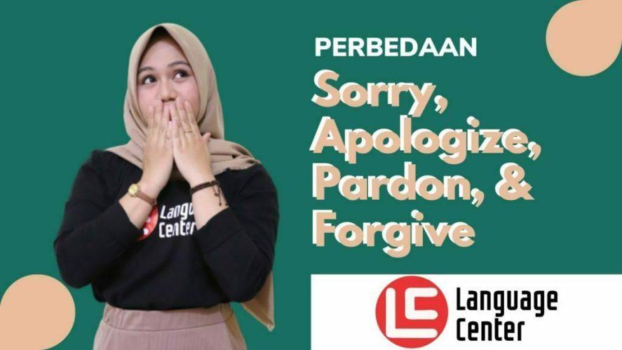 Perbedaan Sorry Apologize Pardon Forgive