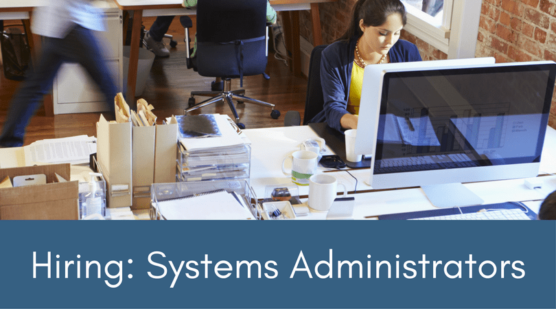 New openings for Systems Administrators through Kane Partners a premier staffing agency in Lansdale, PA