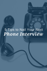 5 Tips to Nail Your Next Phone Interview