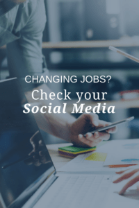 Changing Jobs? Check Your Social Media Presence