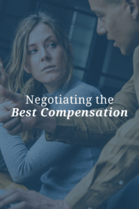 Negotiating the Best Compensation
