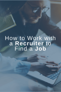 How to Work with a Recruiter to Find a Job