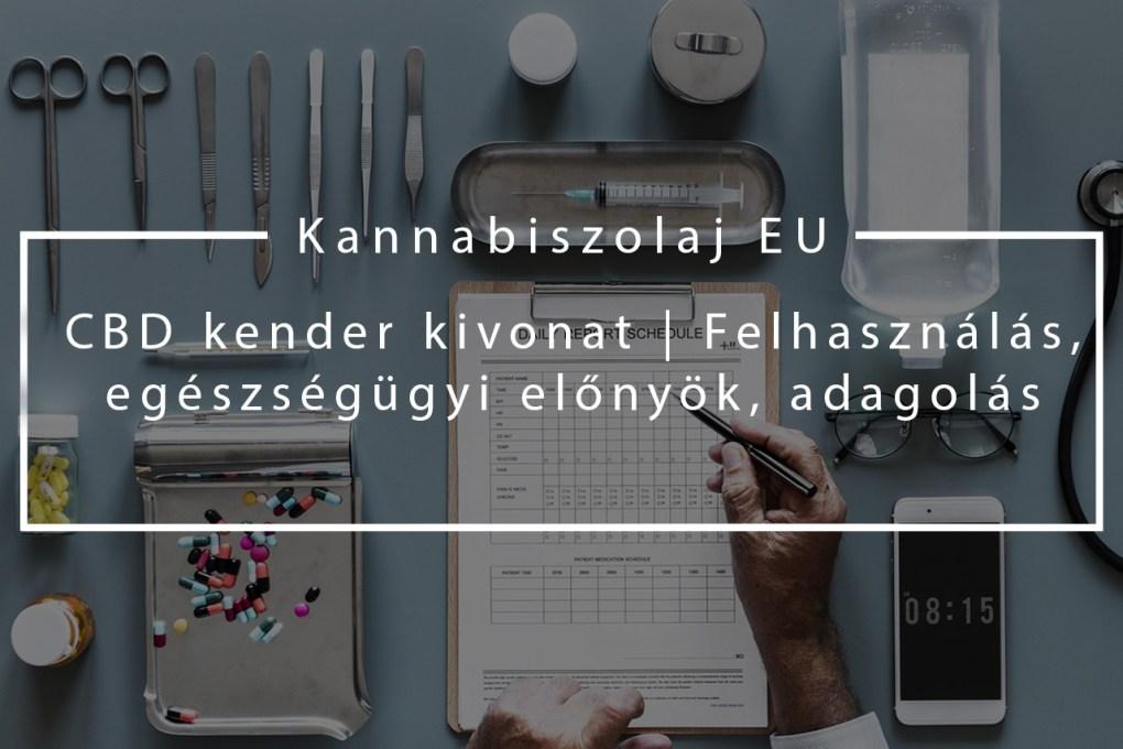 (Kannabiszolaj EU) CBD kender kivonat - Felhasználás, egészségügyi előnyök, adagolás