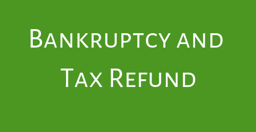 Bankruptcy and Tax Refund