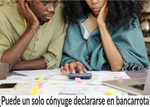 ¿Puede un solo cónyuge declararse en bancarrota?