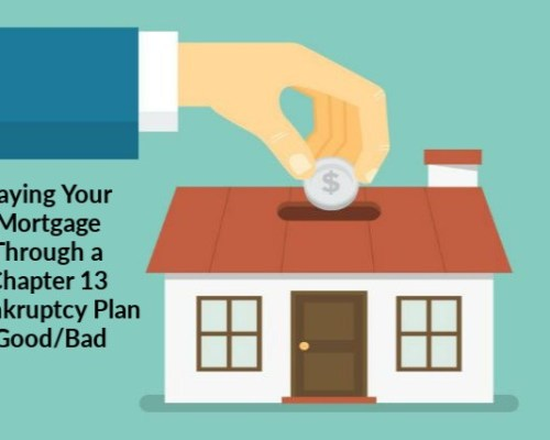 Paying Your Mortgage Through a Chapter 13 Bankruptcy Plan:The Good News and The Bad News