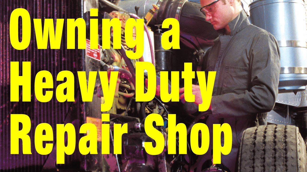 Owning a Heavy Duty Repair Shop - Management Success!