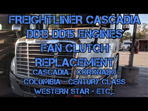 Freightliner Cascadia DD13 DD15 DD16 fan clutch replacement Series 60 Cummins ISX fan on