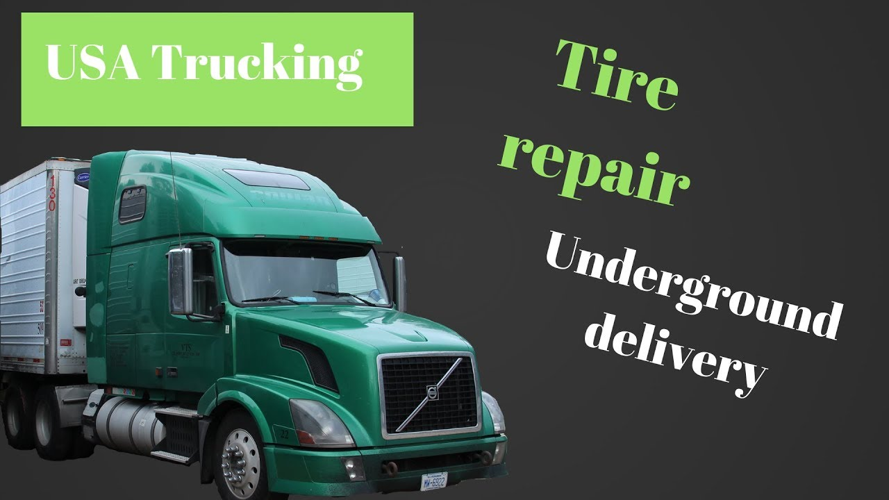 USA Trucking. Underground delivery. Tire repair