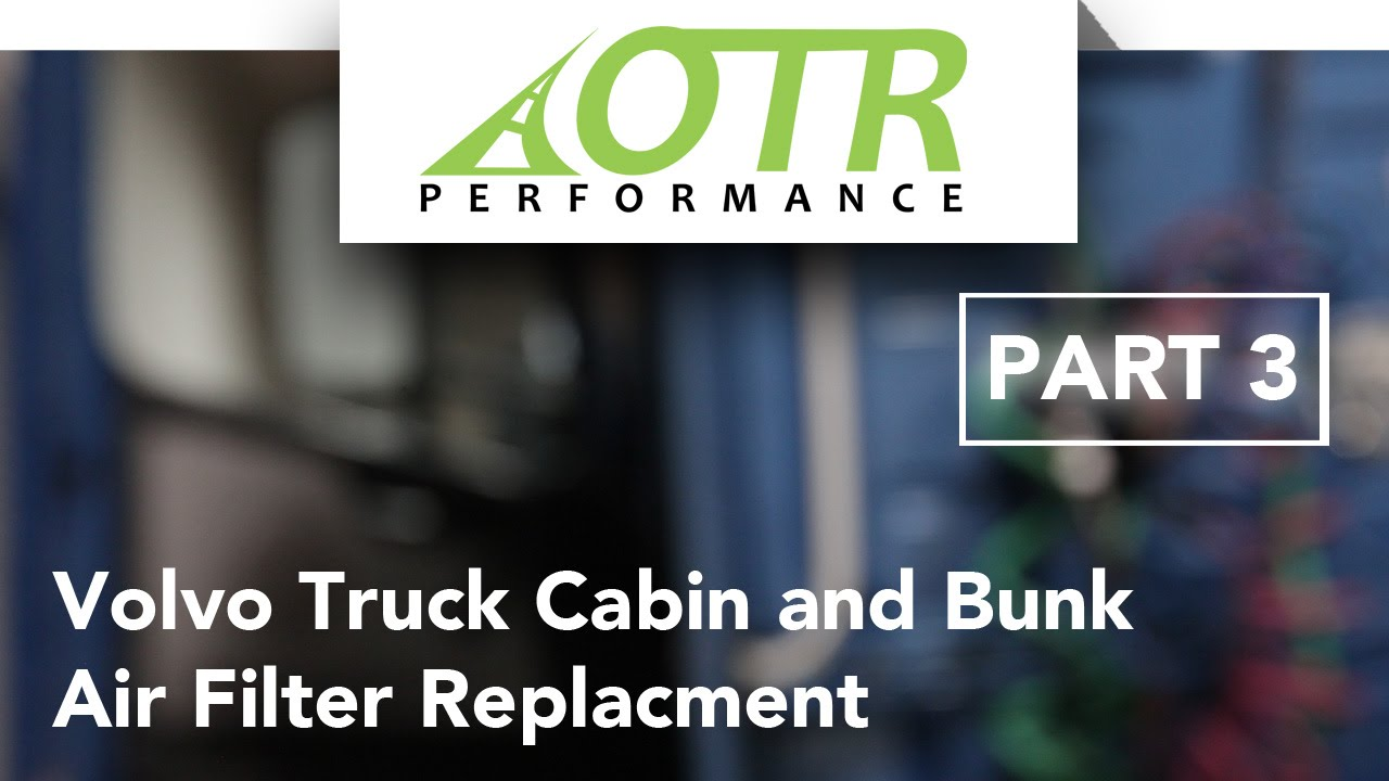 Volvo Truck Cabin and Bunk Air Filter Replacement | AC System Part 3 | OTR Performance