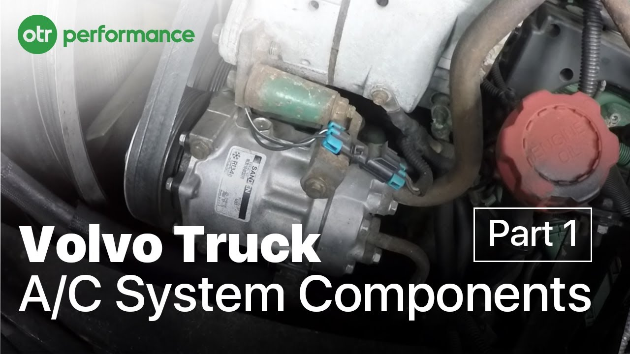 Volvo Truck A/C Components On A Volvo Truck | VN, VNL, VHD | AC System Part 1 - OTR Performance