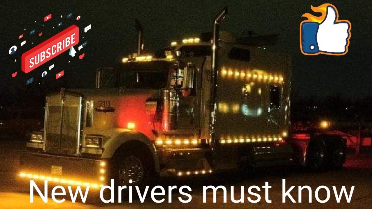 NEW TRUCK DRIVERS MUST KNOW THIS.