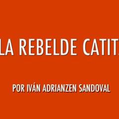 La rebelde Catita