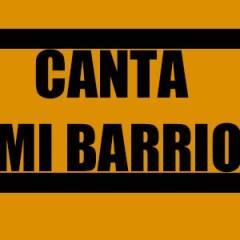 CANTA MI BARRIO