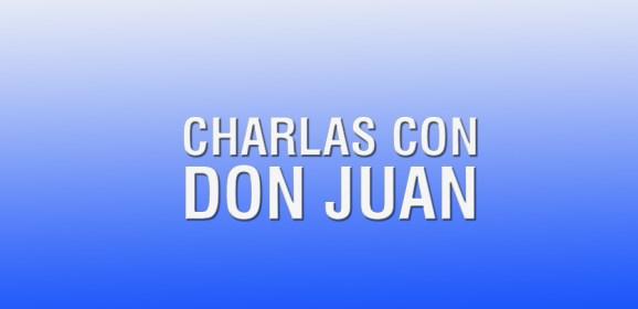 CHARLAS CON  DON JUAN