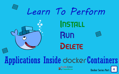How To Perform Task like Install, Run and Delete Applications Inside Docker Containers - Part 4