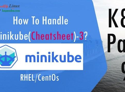 How To Handle Minikube(Cheatsheet)-3? K8s - Part: 9