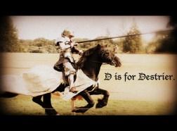 D is for Destrier