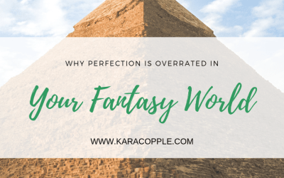 Why Perfection is Overrated in Your Fantasy World