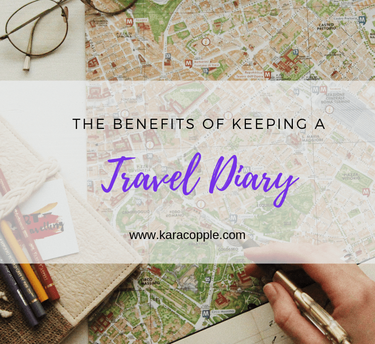 The Benefits of Keeping a Travel Diary