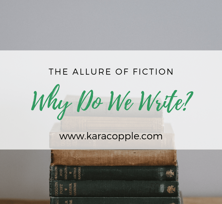 The Allure of Fiction – Why Do We Write It?