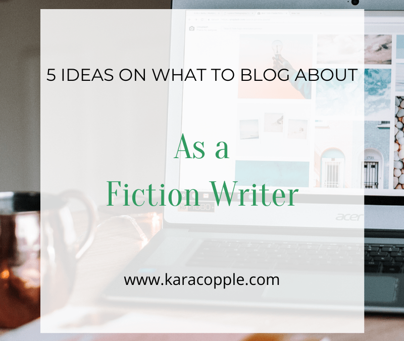 5 Ideas On What To Blog About as a Fiction Writer