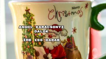 Angol karácsonyi dalok - íme 100 darab