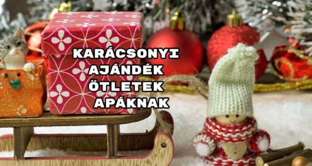 Karácsonyi ajándék ötletek apáknak 5dac0a868c