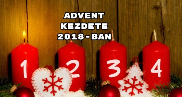 advent kezdete 2018 ban kar csony 2019. Black Bedroom Furniture Sets. Home Design Ideas