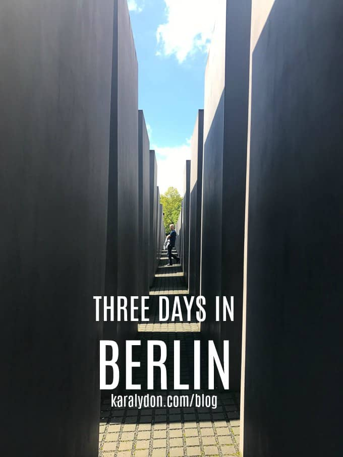 A recap of my 3 days in Berlin - what we saw, where we ate, and all the feels I experienced while I was there.