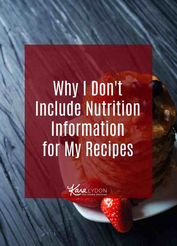 It's the most frequently asked question I get on the blog so I figured it's about time I answered it in depth! Explaining why I don't include the nutrition information for the recipes on my blog.