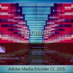 Adobe Media Encoder CC 2015.4 Build 10.4.0 [Latest]