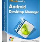 iPubsoft Android Desktop Manager 3.7.22 [Latest]