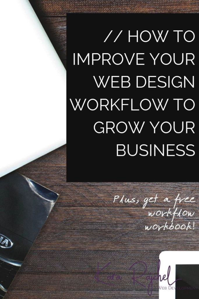 How to Improve Your Web Design Workflow to Grow Your Business