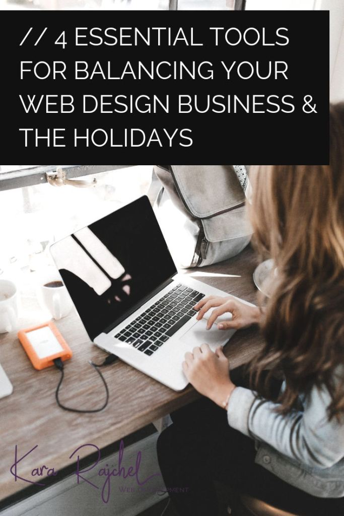 4 Essential Tools for Balancing Your Web Design Business & The Holidays