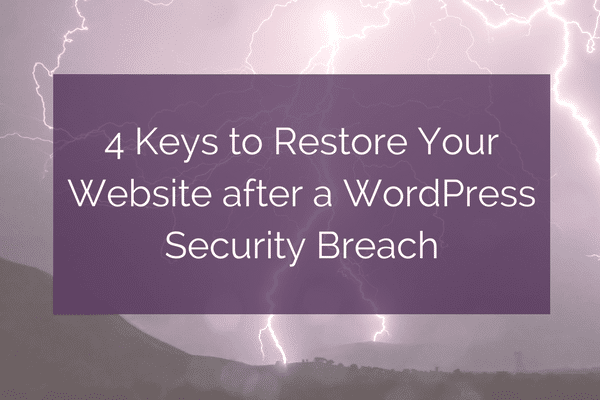 4 Keys to Restore Your Website after a WordPress Security Breach via @kararajchel