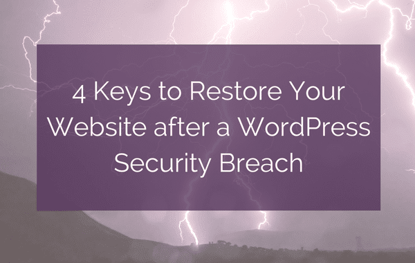 4 Keys to Restore Your Website after a WordPress Security Breach
