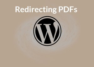 Redirecting PDFs in WordPress