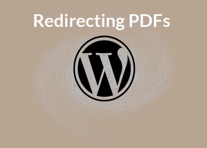 Redirecting PDFs in WordPress