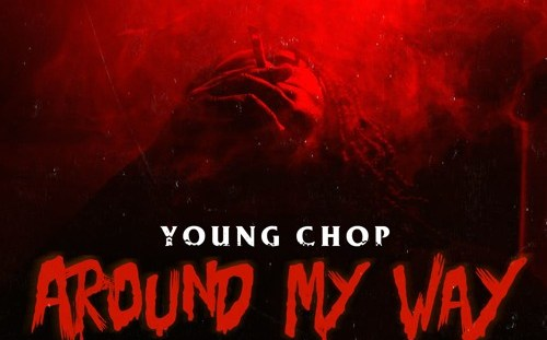 young chop calls on vic mensa and king 100 james around my way